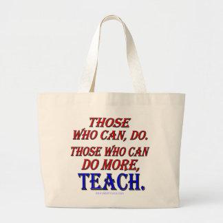 Those who can do MORE, teach. Jumbo Tote Bag