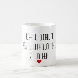 Those who can do more Volunteer Appreciation Quote Basic White Mug