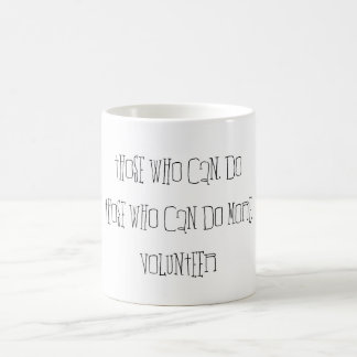 Those who can do more, Volunteer Typography Quote Basic White Mug