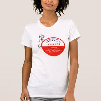 Those Who Can Teach 2 T-Shirt