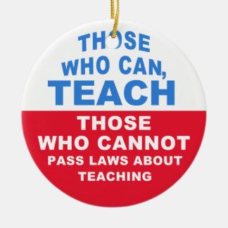 Those who can, Teach, Car / Room Ornaments