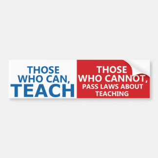 Those Who Can Teach, Those who Can Bumper Stickers