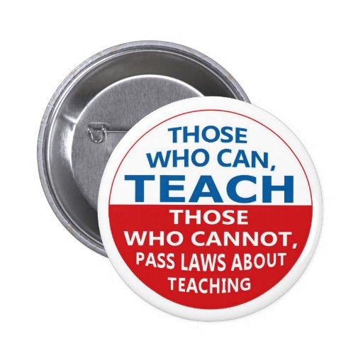 Those Who Can Teach, Those who Can Pinback Buttons