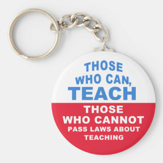 Those who can, Teach. Those who cannot pass Laws Basic Round Button Key Ring