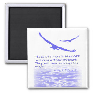 Those who hope in the LORD ... | Square Magnet