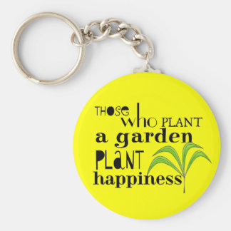 Those Who Plant a Garden Plant Happiness Basic Round Button Key Ring
