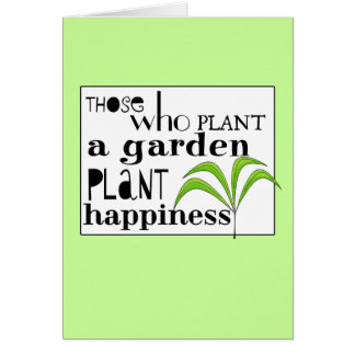 Those Who Plant a Garden Plant Happiness Card