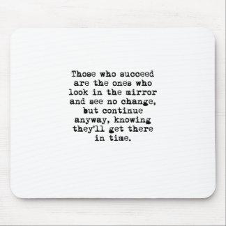 Those Who Succeed Mousepads