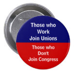 Those \Who Work Join Unions Pins