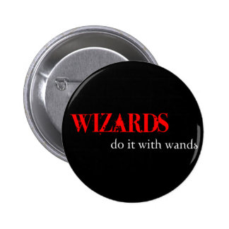 Those Wizards.... 6 Cm Round Badge