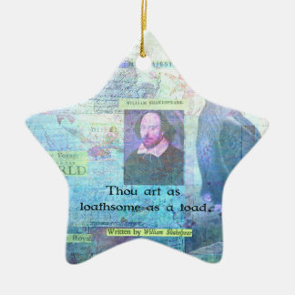 Thou art as loathsome as a toad SHAKESPEARE Ceramic Star Decoration