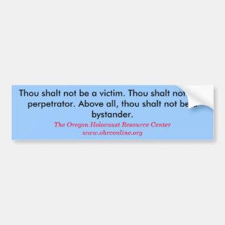 Thou shalt not be a victim. Thou shalt not be a... Bumper Sticker