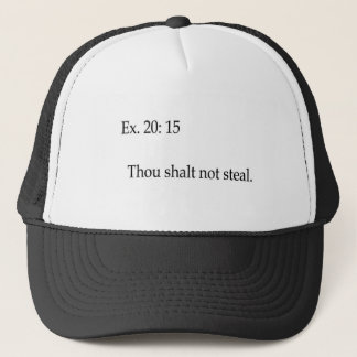 Thou shalt not steal apparel trucker hat
