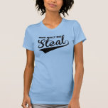 Thou Shalt Not Steal, Except in Softball Tshirt