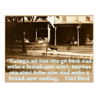 Though no one can go back & make a brand-new start postcard