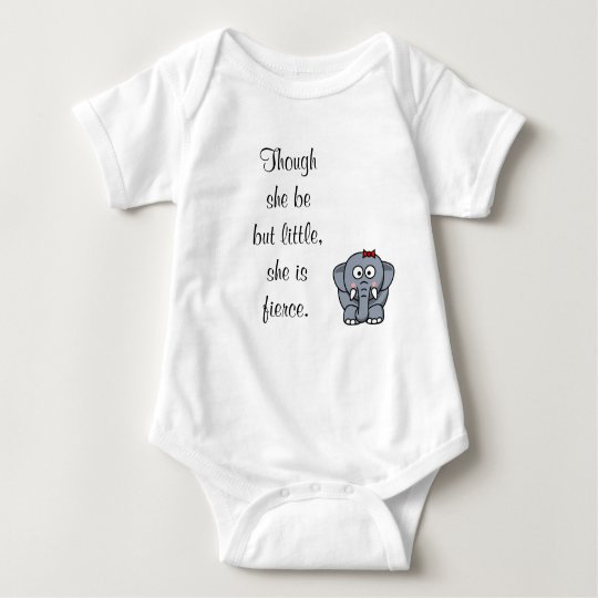 Though She Be But Little, She Is Fierce. Baby Bodysuit