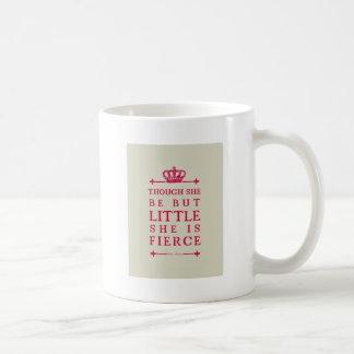 Though she be but little she is fierce basic white mug