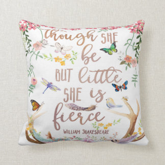 Though She Be But Little She Is Fierce Boho Pillow