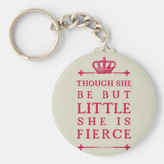 Though she be but little she is fierce key ring