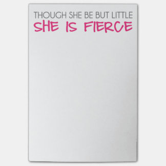 Though She Be But Little She Is Fierce Post-it® Notes