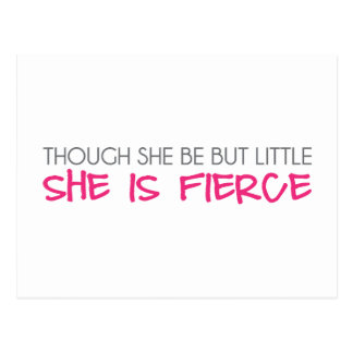 Though She Be But Little She Is Fierce Postcard
