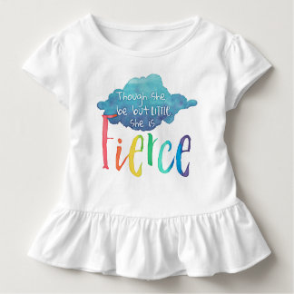 Though She Be But Little, She Is Fierce. Toddler T-Shirt