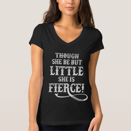 Though She Be But Little T-Shirt
