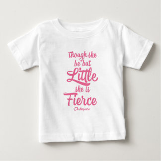 Though she be little she is fierce, Shakespeare Baby T-Shirt