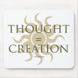 Thought = Creation Mousepad