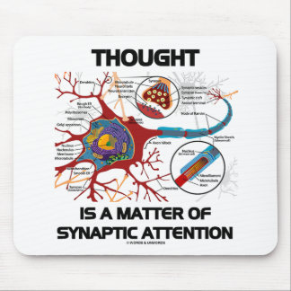 Thought Is A Matter Of Synaptic Attention (Neuron) Mouse Pad