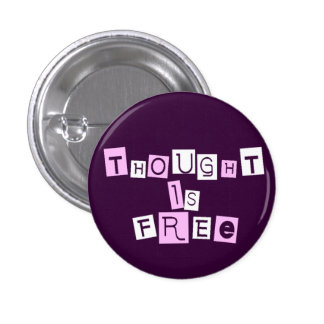 Thought is free 3 cm round badge