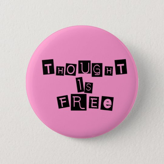 Thought is free 6 cm round badge