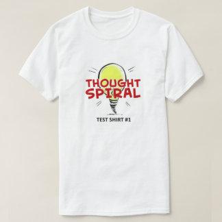 """Thought Spiral """"Test Shirt #1""""  T-shirt"""