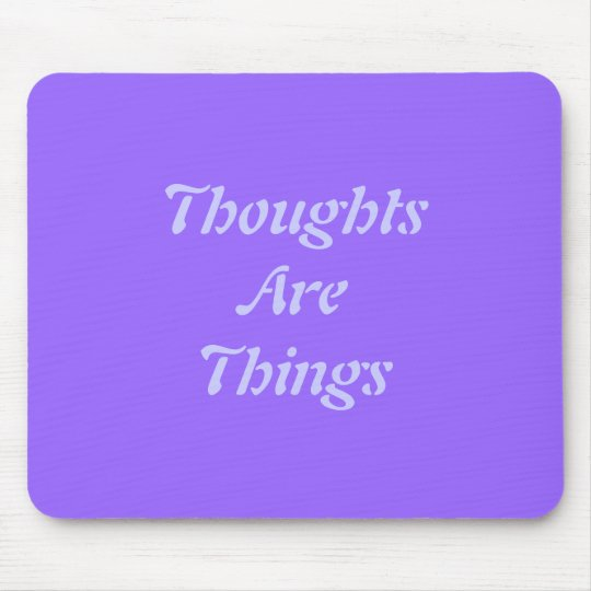 Thoughts Are Things Mouse Mat