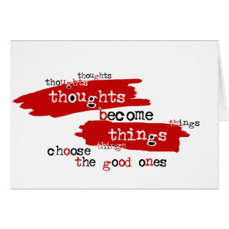 Thoughts become things greeting card