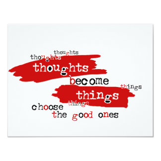Thoughts become things 11 cm x 14 cm invitation card