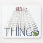 Thoughts become things mouse pad