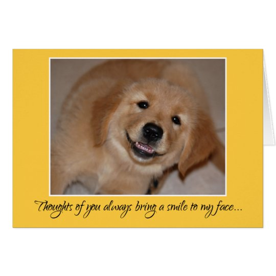 Thoughts of you...Smiling golden retriever puppy Card