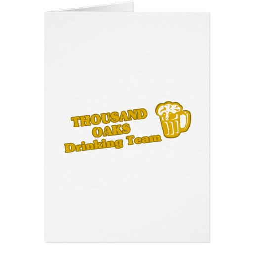 Thousand Oaks Drinking Team tee shirts Greeting Card