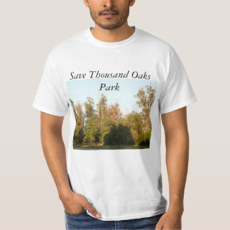 Thousand Oaks Park save forest and habitat T-Shirt