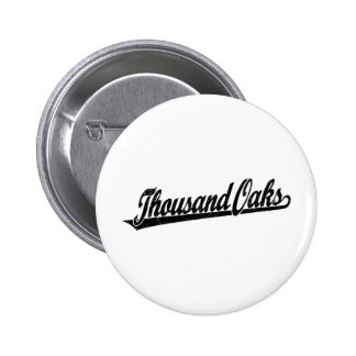 Thousand Oaks script logo in black distressed 6 Cm Round Badge