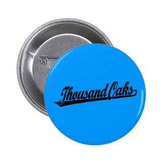 Thousand Oaks script logo in black distressed 6 Cm Round Badge
