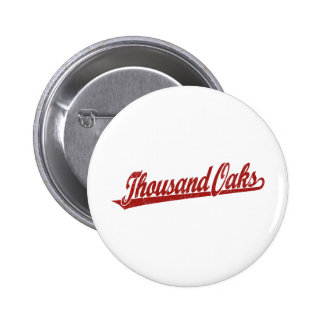 Thousand Oaks script logo in red distressed 6 Cm Round Badge