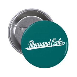 Thousand Oaks script logo in white distressed 6 Cm Round Badge