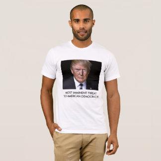 Threat to American Democracy - Anti Trump T-shirt