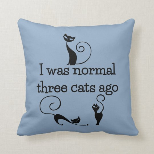Three Cats Ago Funny Throw Pillow