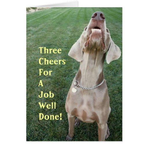 Three Cheers For A Job Well Done! Greeting Cards