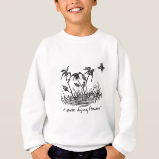 Three Dying Flowers Sweatshirt