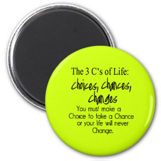 THREE LIFE CHOICES CHANGES CHANCES options 6 Cm Round Magnet