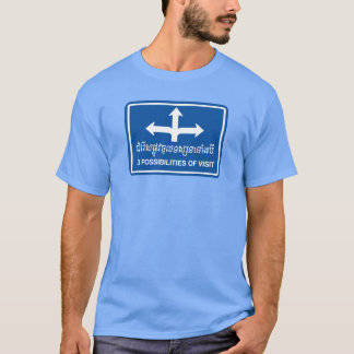 Three Possibilities of Visit Sign, Cambodia T-Shirt